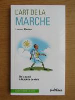 Anticariat: Laurent Hutinet - L'art de la marche