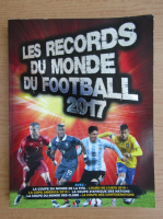 Anticariat: Les records du monde du football 2017