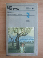 Anticariat: Lev Tolstoi - Childhood. Adolescence. Youth