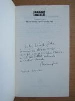 Mariana Sora - Marturisirile unui neispravit (cu autograful si dedicatia autorului pentru Balogh Jozsef)