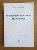 Anticariat: Marie Darrieussecq - Il faut beaucoup aimer les hommes