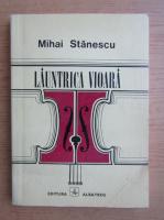 Anticariat: Mihai Stanescu - Launtrica vioara