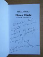 Mircea Handoca - Mircea Eliade. Pagini alese (cu autograful si dedicatia autorului)