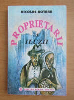Anticariat: Nicolae Rotaru - Propietarii de iluzii