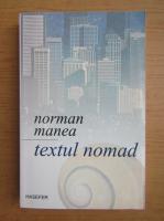 Norman Manea - Textul nomad