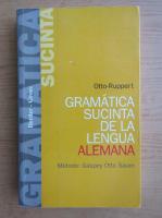 Otto Ruppert - Gramatica sucinta de la lengua alemana