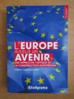 Anticariat: Patrick Martin-Genier - L'Europe a-t-elle un avenir? Une approche critique de la construction europeenne