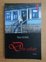 Anticariat: Paul Goma - Din calidor
