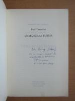 Anticariat: Paul Tumanian - Urma scapa turma (cu autograful si dedicatia autorului pentru Balogh Jozsef)