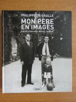 Anticariat: Philippe de Gaulle - Mon pere en images