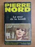 Pierre Nord - Le mur de la honte