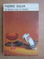 Anticariat: Pierre Salva - La danse avec le diable