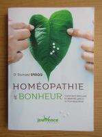 Anticariat: Richard Sprigg - Homeopathie et bonheur