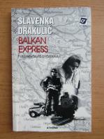 Anticariat: Slavenka Drakulic - Balkan Express