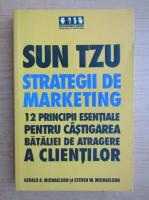 Anticariat: Sun Tzu - Strategii de marketing. 12 principii esentiale pentru castigarea bataliei de atragere a clientilor