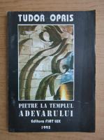 Anticariat: Tudor Opris - Pietre la templul adevarului