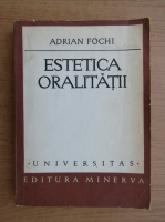 Adrian Fochi - Estetica oralitatii