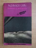 Anticariat: Alexandr Grin - Colonia Lanfyere (volumul 1)