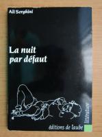 Anticariat: Ali Serghini - La nuit par defaut