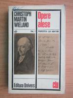 Anticariat: Christoph Martin Wieland - Opere alese, volumul 1. Povestea lui Agaton