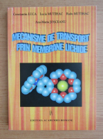 Constantin Luca - Mecanisme de transport prin membrane lichide
