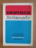 Deutsch intensiv. Grundkurs fur Auslander