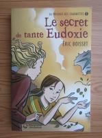 Anticariat: Eric Boisset - Le secret de tante Eudoxie