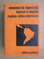 Eveniment de importanta istorica in relatiile romano-latino-americane