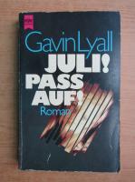 Gavin Lyall - Juli! Pass auf!