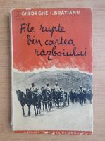 Gheorghe I. Bratianu - File rupte din cartea razboiului (1918)