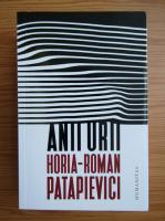 Horia Roman Patapievici - Anii urii
