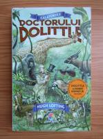 Anticariat: Hugh Lofting - Calatoriile doctorului Dolittle