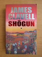 James Clavell - Shogun (volumul 1)