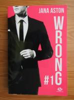 Jana Aston - Wrong (volumul 1)