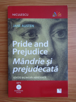 Jane Austen - Mandrie si prejudecata (editie bilingva)