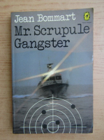 Anticariat: Jean Bommart - Mr. Scrupule Gangster