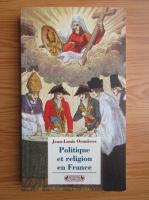 Anticariat: Jean-Louis Ormieres - Politique et religion en France