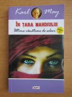 Anticariat: Karl May - In tara Mahdiului (volumul 3)