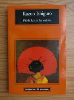 Kazuo Ishiguro - Palida luz en las colinas
