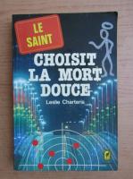 Anticariat: Leslie Charteris - Choisit la mort douce