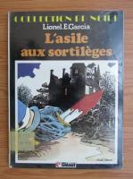 Anticariat: Lionel E. Garcia - L'asile aux sortileges