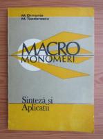 Anticariat: M. Dimonie - Macromonomeri. Sinteza si aplicatii