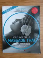 Anticariat: Maria Mercati - Se relaxer par le massage thai