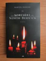 Anticariat: Martin Daneau - La sorciere de North Berwick (volumul 2)