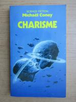 Anticariat: Michael Coney - Charisme