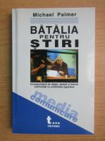 Michael Palmer - Batalia pentru stiri