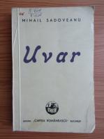Anticariat: Mihail Sadoveanu - Uvar (1944)