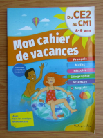 Anticariat: Mon cahier de vacances. Du CE2 au CM1