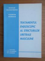 Anticariat: Nicolae Calomfirescu - Tratamentul endoscopic al structurilor uretale masculine