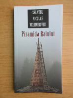 Nicolae Velimirovici - Piramida Raiului